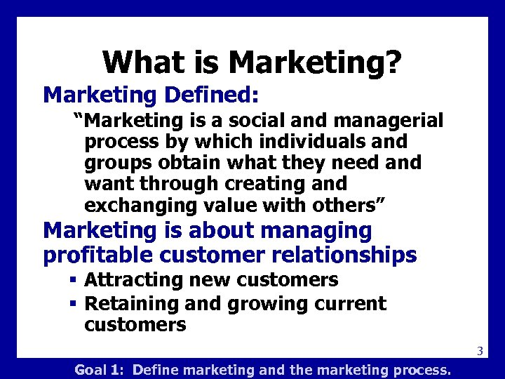 """What is Marketing? Marketing Defined: """"Marketing is a social and managerial process by which"""
