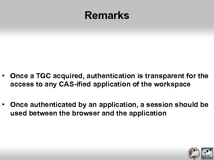 Remarks • Once a TGC acquired, authentication is transparent for the access to any