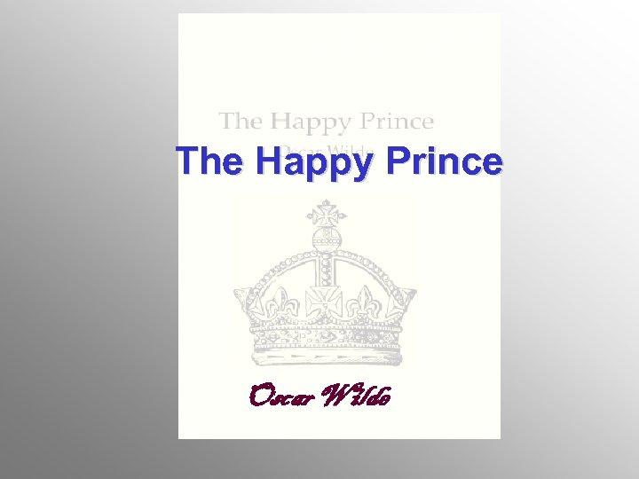 The Happy Prince Oscar Wilde