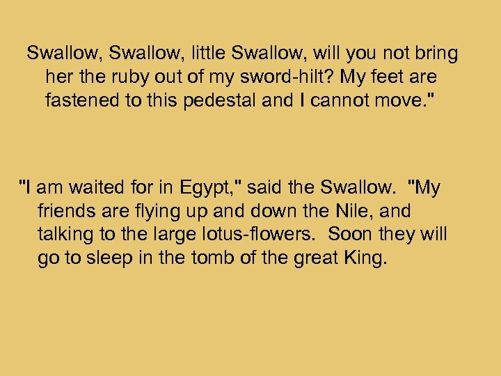 Swallow, little Swallow, will you not bring her the ruby out of my sword-hilt?