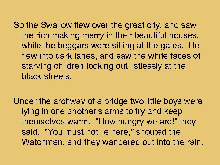 So the Swallow flew over the great city, and saw the rich making merry