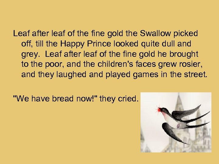Leaf after leaf of the fine gold the Swallow picked off, till the Happy