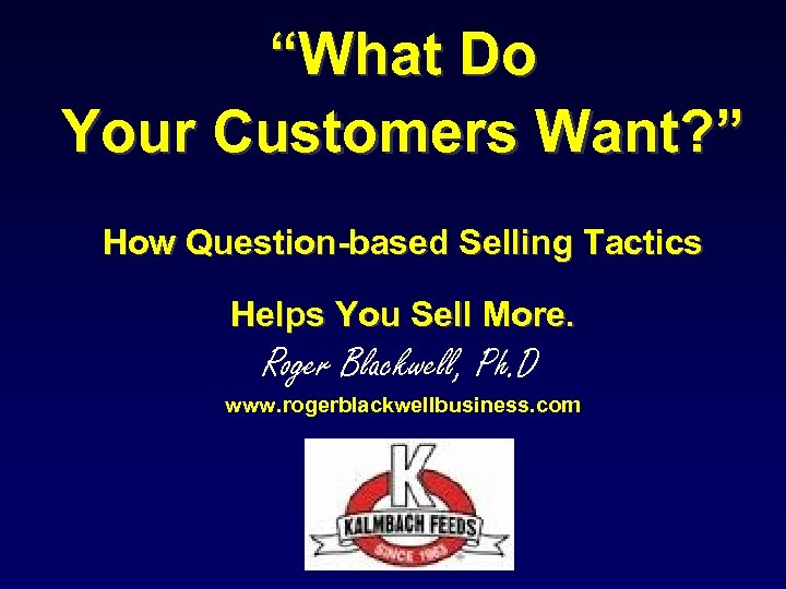 """What Do Your Customers Want? "" How Question-based Selling Tactics Helps You Sell More."