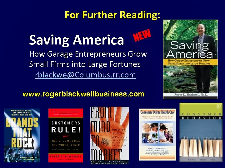 For Further Reading: Saving America NEW How Garage Entrepreneurs Grow Small Firms into Large