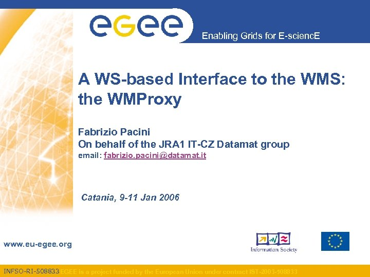 Enabling Grids for E-scienc. E A WS-based Interface to the WMS: the WMProxy Fabrizio