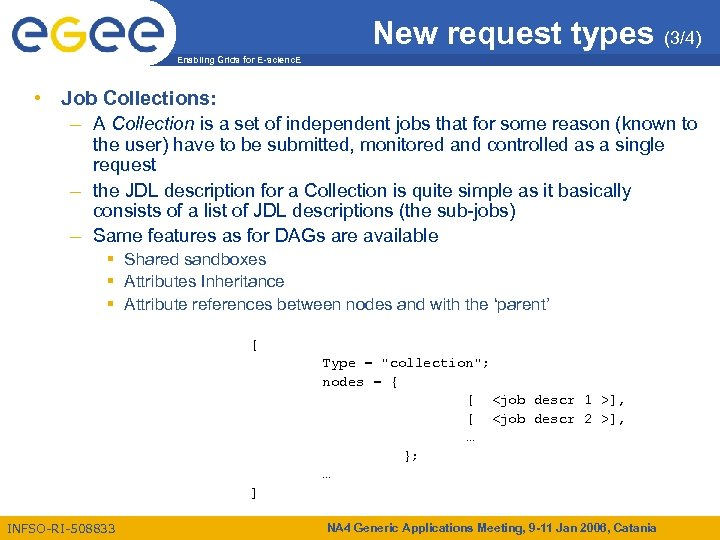 New request types (3/4) Enabling Grids for E-scienc. E • Job Collections: – A