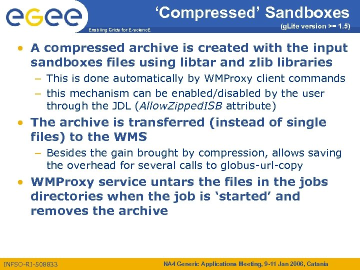 'Compressed' Sandboxes Enabling Grids for E-scienc. E (g. Lite version >= 1. 5) •