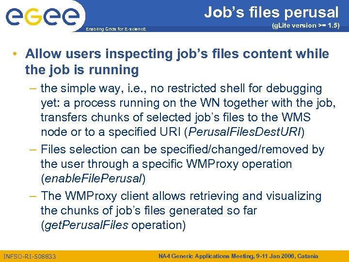 Job's files perusal Enabling Grids for E-scienc. E (g. Lite version >= 1. 5)