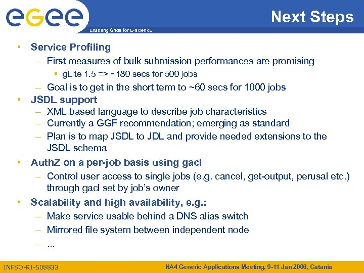 Next Steps Enabling Grids for E-scienc. E • Service Profiling – First measures of