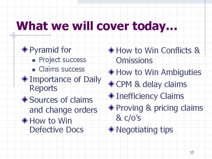 What we will cover today… Pyramid for n n Project success Claims success Importance