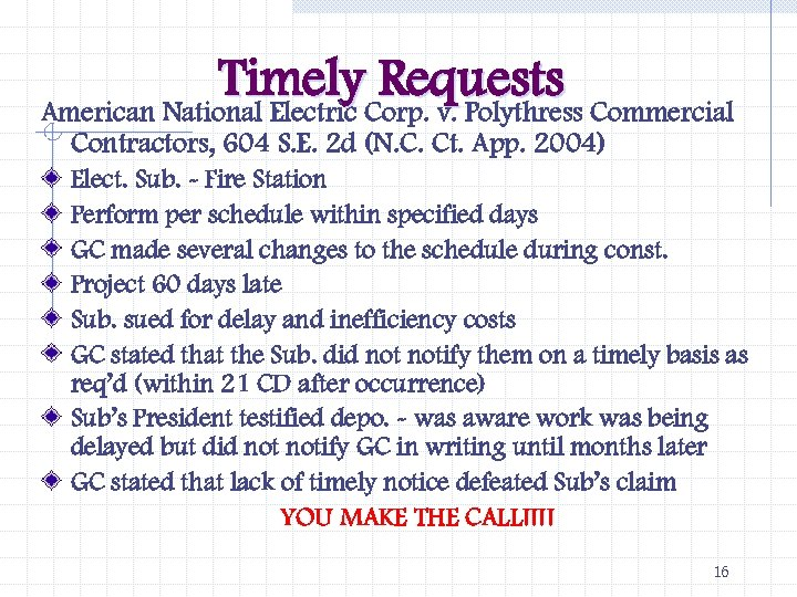 Timely Requests American National Electric Corp. v. Polythress Commercial Contractors, 604 S. E. 2