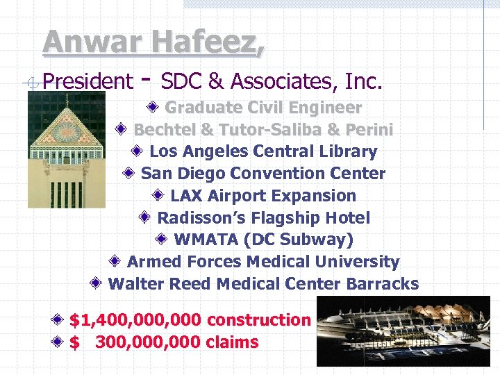 Anwar Hafeez, President - SDC & Associates, Inc. Graduate Civil Engineer Bechtel & Tutor-Saliba