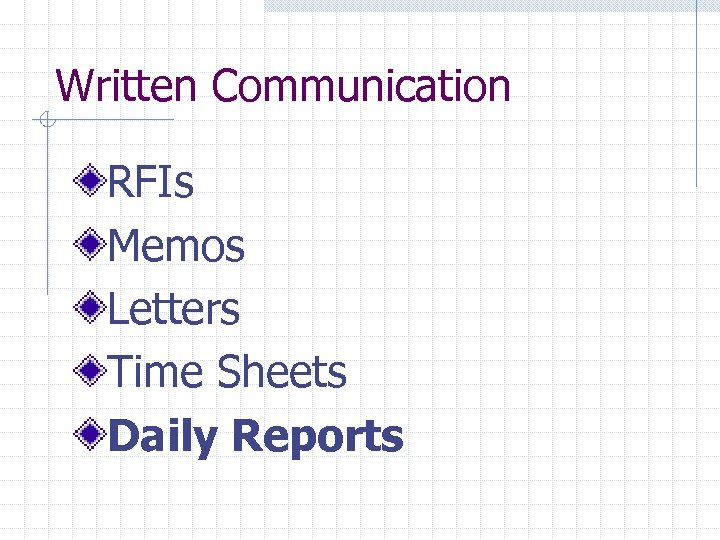 Written Communication RFIs Memos Letters Time Sheets Daily Reports