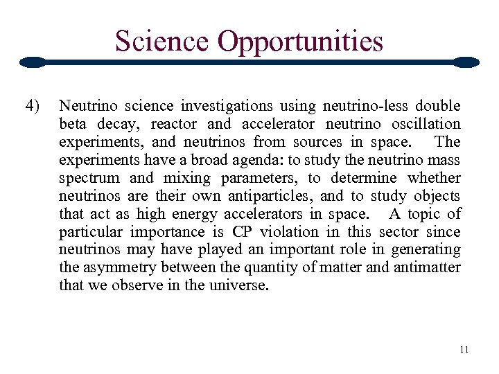 Science Opportunities 4) Neutrino science investigations using neutrino-less double beta decay, reactor and accelerator