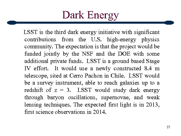 Dark Energy LSST is the third dark energy initiative with significant contributions from the