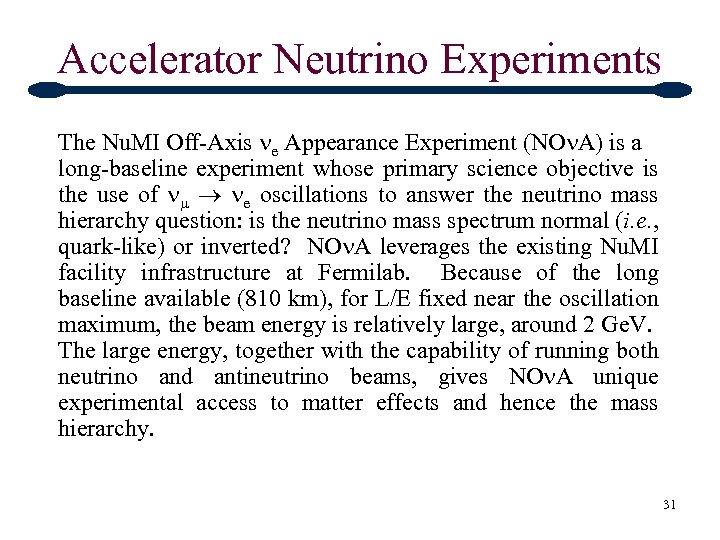 Accelerator Neutrino Experiments The Nu. MI Off-Axis ne Appearance Experiment (NOn. A) is a