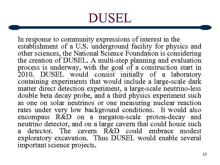 DUSEL In response to community expressions of interest in the establishment of a U.