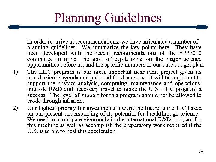 Planning Guidelines 1) 2) In order to arrive at recommendations, we have articulated a