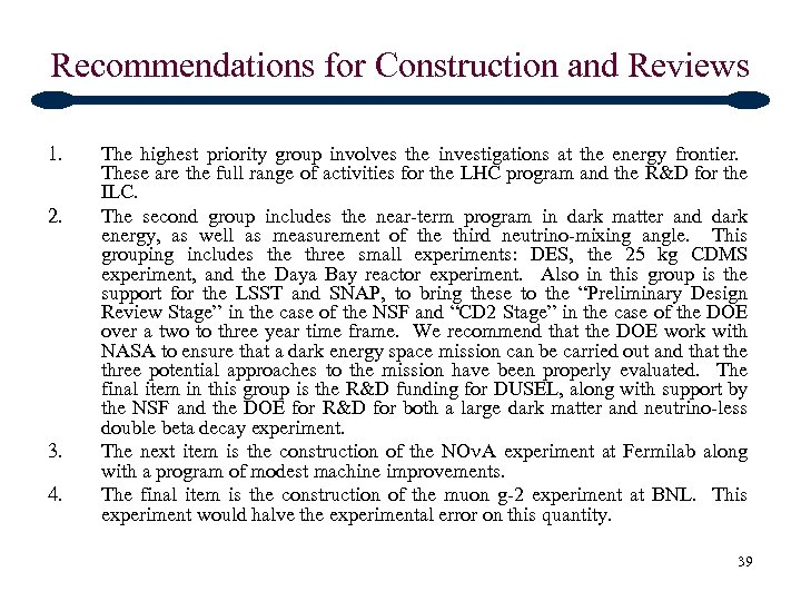 Recommendations for Construction and Reviews 1. 2. 3. 4. The highest priority group involves