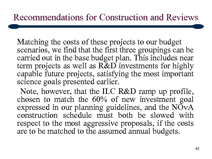 Recommendations for Construction and Reviews Matching the costs of these projects to our budget