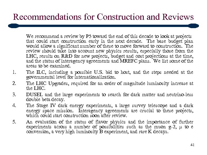Recommendations for Construction and Reviews 1. 2. 3. 4. 5. We recommend a review