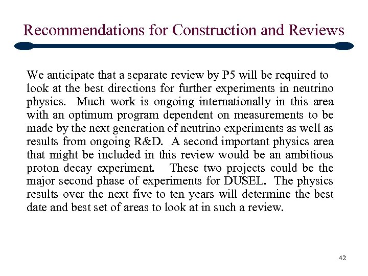 Recommendations for Construction and Reviews We anticipate that a separate review by P 5