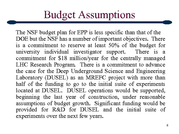 Budget Assumptions The NSF budget plan for EPP is less specific than that of