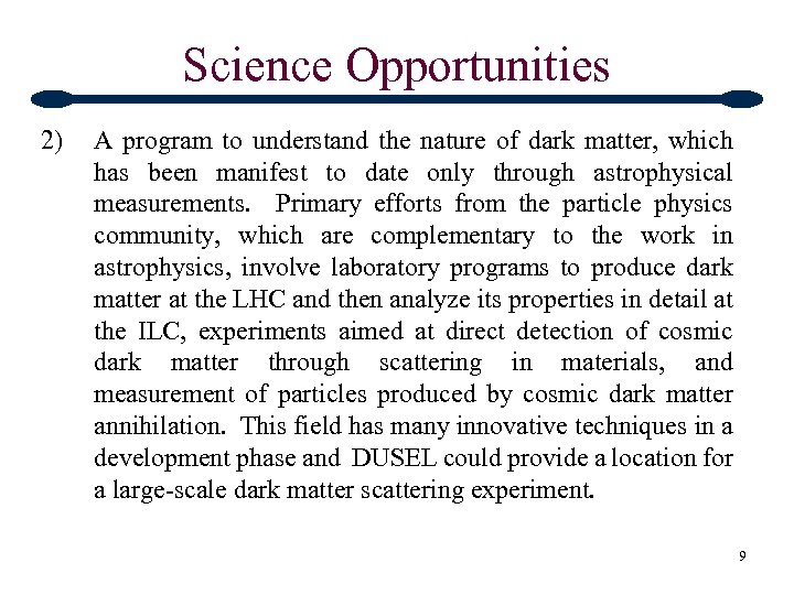 Science Opportunities 2) A program to understand the nature of dark matter, which has