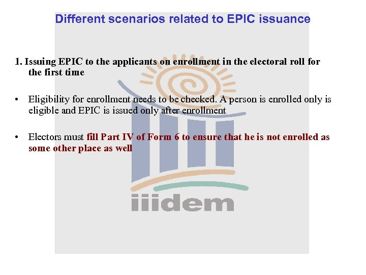 Different scenarios related to EPIC issuance 1. Issuing EPIC to the applicants on enrollment