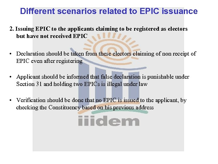 Different scenarios related to EPIC issuance 2. Issuing EPIC to the applicants claiming to