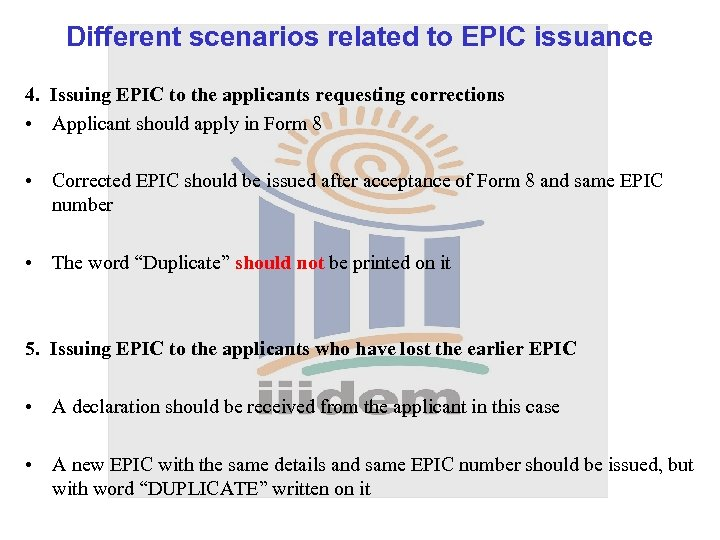 Different scenarios related to EPIC issuance 4. Issuing EPIC to the applicants requesting corrections