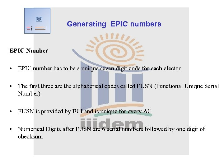 Generating EPIC numbers EPIC Number • EPIC number has to be a unique seven