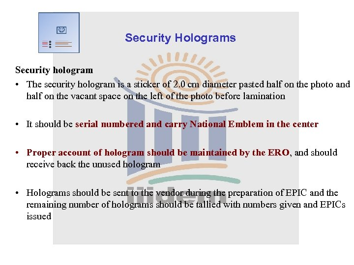 Security Holograms Security hologram • The security hologram is a sticker of 2. 0