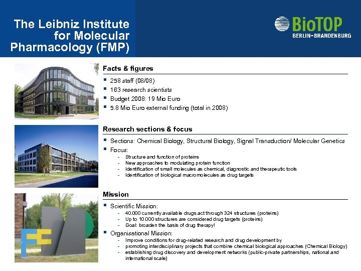 The Leibniz Institute for Molecular Pharmacology (FMP) Facts & figures § § 258 staff