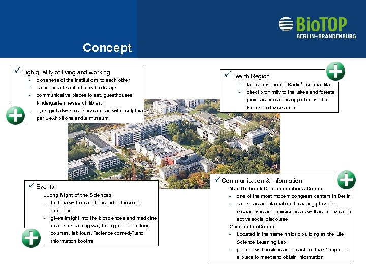 Concept ü High quality of living and working - closeness of the institutions to