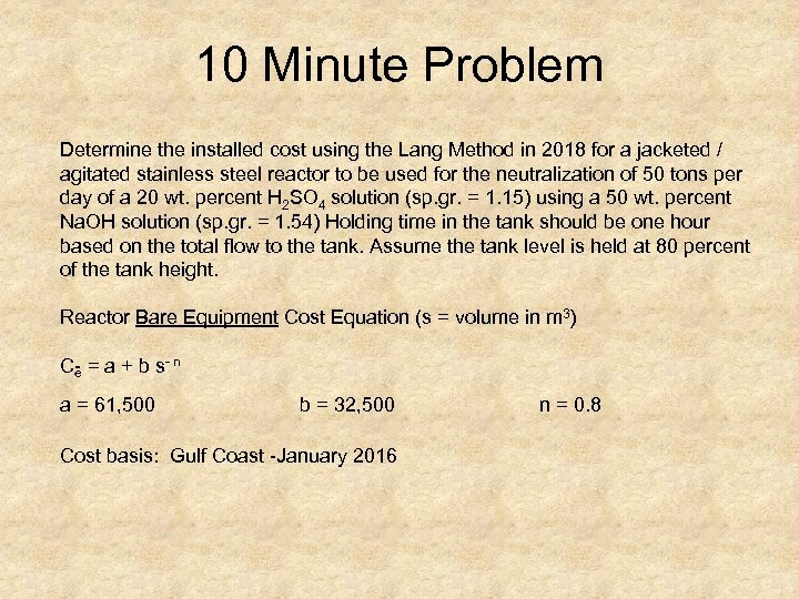 10 Minute Problem Determine the installed cost using the Lang Method in 2018 for