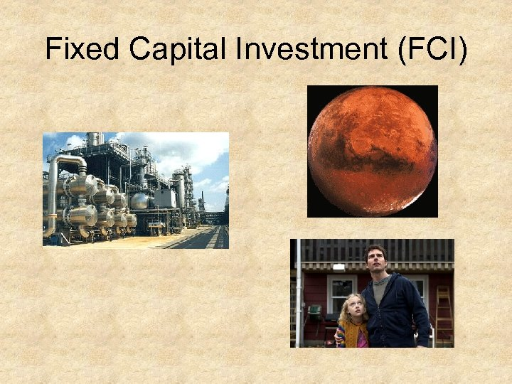 Fixed Capital Investment (FCI)