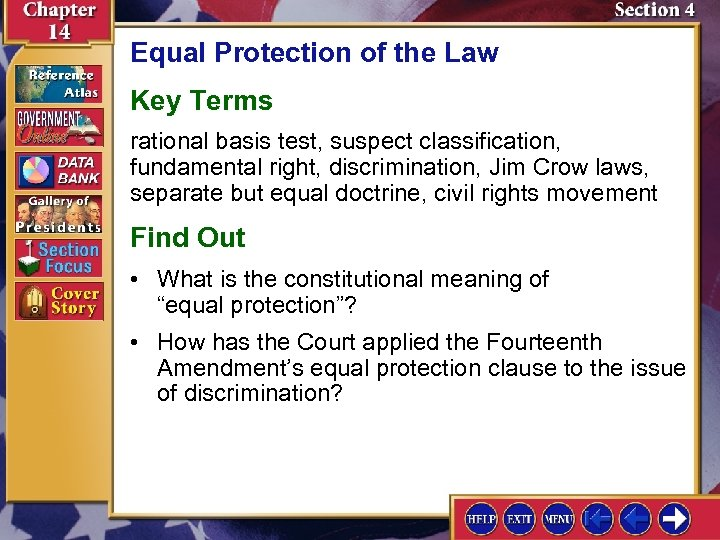 Equal Protection of the Law Key Terms rational basis test, suspect classification, fundamental right,