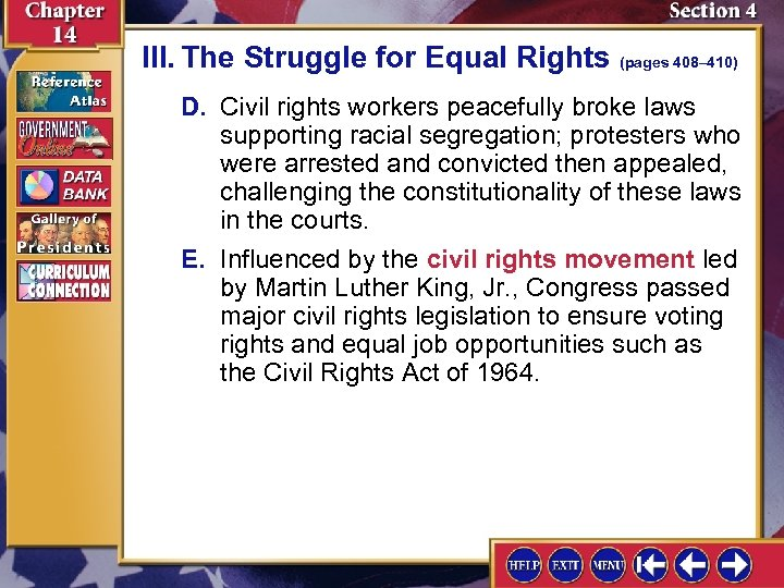 III. The Struggle for Equal Rights (pages 408– 410) D. Civil rights workers peacefully