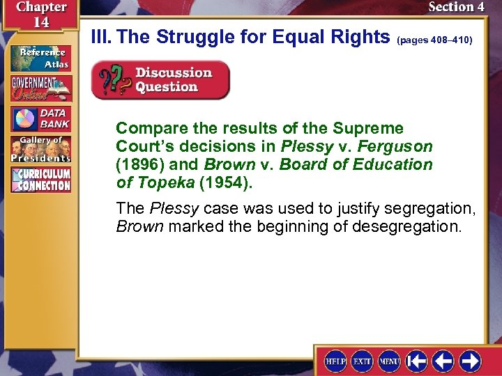 III. The Struggle for Equal Rights (pages 408– 410) Compare the results of the