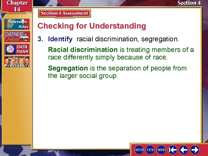Checking for Understanding 3. Identify racial discrimination, segregation. Racial discrimination is treating members of