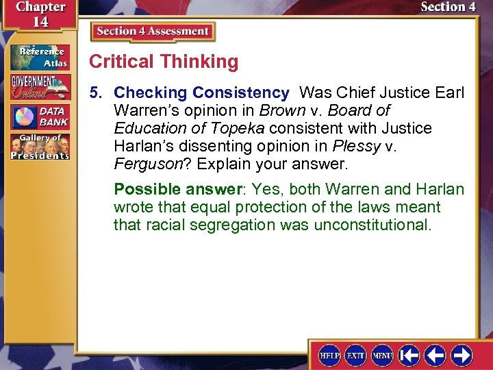 Critical Thinking 5. Checking Consistency Was Chief Justice Earl Warren's opinion in Brown v.