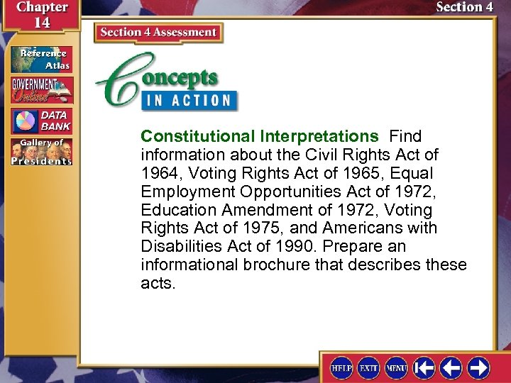 Constitutional Interpretations Find information about the Civil Rights Act of 1964, Voting Rights Act
