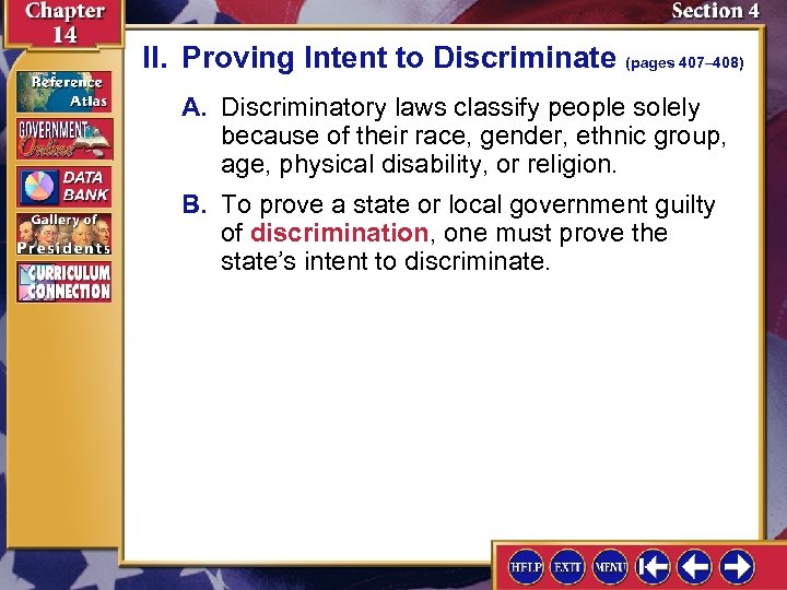 II. Proving Intent to Discriminate (pages 407– 408) A. Discriminatory laws classify people solely