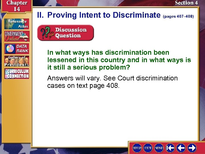 II. Proving Intent to Discriminate (pages 407– 408) In what ways has discrimination been