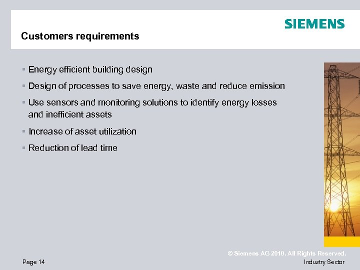 Customers requirements § Energy efficient building design § Design of processes to save energy,