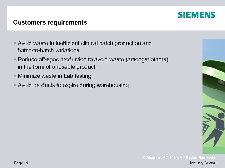 Customers requirements § Avoid waste in inefficient clinical batch production and batch-to-batch variations §