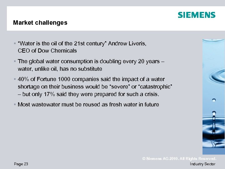 """Market challenges § """"Water is the oil of the 21 st century"""" Andrew Liveris,"""