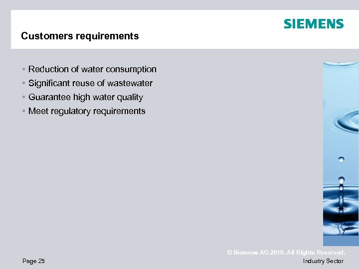 Customers requirements § Reduction of water consumption § Significant reuse of wastewater § Guarantee