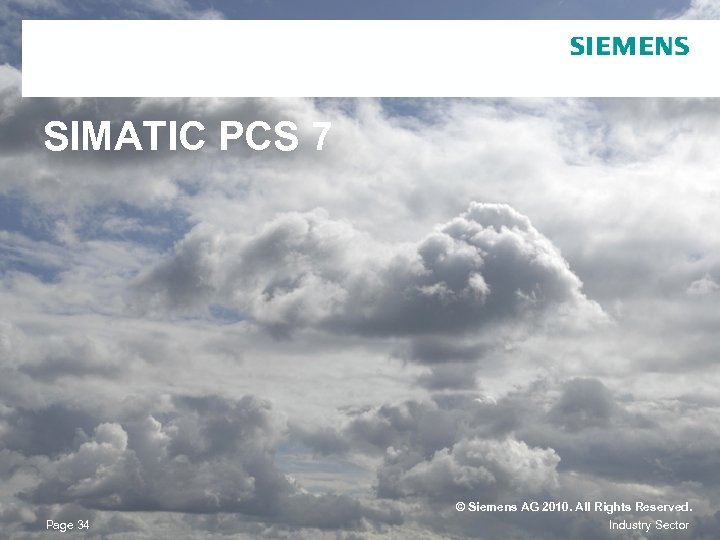 SIMATIC PCS 7 Page 34 © Siemens AG 2010. All Rights Reserved. Industry Sector